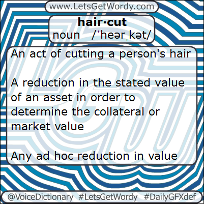 Haircut 02/07/2013 GFX Definition of the Day
