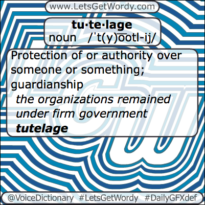 Tutelage 03/03/2013 GFX Definition of the Day