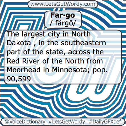 Fargo 03/18/2013 GFX Definition of the Day