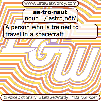 Astronaut 04/17/2013 GFX Definition of the Day