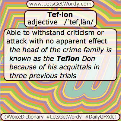 Teflon 06/23/2013 GFX Definition of the Day