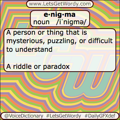 gfx definition of the day enigma 06 27 2013 gfx definition of the day