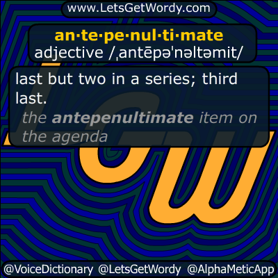 antepenultimate 08/21/2014 GFX Definition