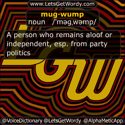 Mugwump 11/07/2012 GFX Definition of the Day